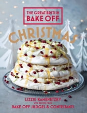 Great British Bake Off: Christmas ebook by Lizzie Kamenetzky