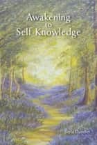 Awakening to Self-Knowledge ebook by Berta Dandler