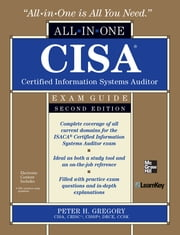 CISA Certified Information Systems Auditor All-in-One Exam Guide, 2nd Edition ebook by Peter H. Gregory