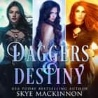 Daggers & Destiny - Reverse Harem Series Starter Collection audiobook by Skye MacKinnon