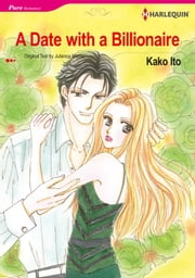 A Date With a Billionaire (Harlequin Comics) - Harlequin Comics ebook by Julianna Morris,Kako Ito