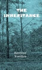 The Inheritence ebook by Raymond Warrillow