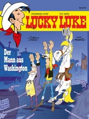 Lucky Luke 84 - Der Mann aus Washington ebook by Klaus Jöken, Laurent Gerra, Achdé