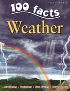 100 Facts Weather ebook by Miles Kelly