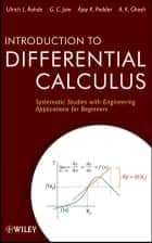 Introduction to Differential Calculus - Systematic Studies with Engineering Applications for Beginners ebook by Ulrich L. Rohde, G. C. Jain, Ajay K. Poddar,...