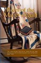 Pieces of the Master's Quilt ebook by MaryAnna Hunt