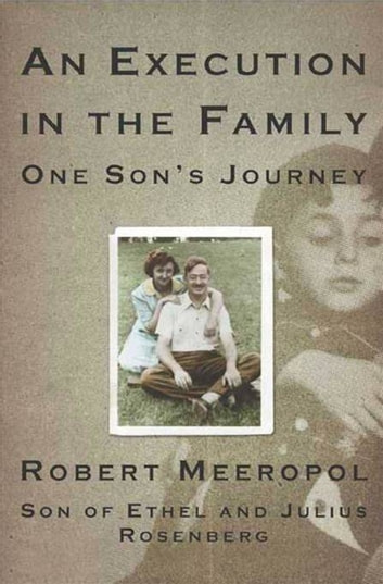 An Execution in the Family - One Son's Journey ebook by Robert Meeropol