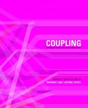 Pamphlet Architecture 30 - Coupling: Strategies for Infrastructural Opportunism ebook by InfraNet Lab / Lateral Office