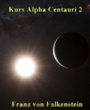 Kurs Alpha Centauri 2 ebook by Franz von Falkenstein