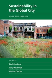 Sustainability in the Global City - Myth and Practice ebook by