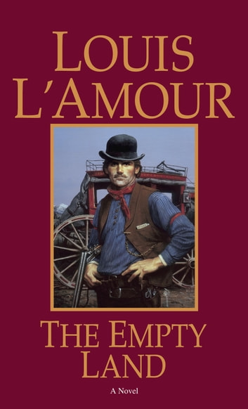 The Empty Land - A Novel ebook by Louis L'Amour