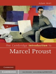The Cambridge Introduction to Marcel Proust ebook by Adam Watt