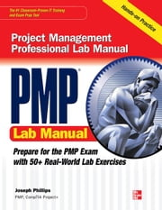 PMP Project Management Professional Lab Manual ebook by Phillips, Joseph