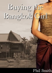 Buying the Bangkok Girl ebook by Phil Smith