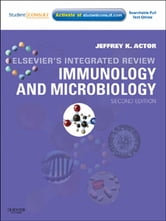 Elsevier's Integrated Review Immunology and Microbiology - with STUDENT CONSULT Online Access ebook by Jeffrey K. Actor
