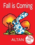 Fall is Coming ebook by Altan, Altan, Natalie Hall