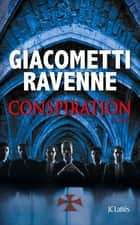 Conspiration ebook by Eric Giacometti, Jacques Ravenne
