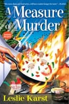 A Measure of Murder - A Sally Solari Mystery ebook by Leslie Karst
