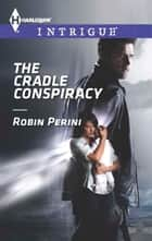 The Cradle Conspiracy ebook by Robin Perini