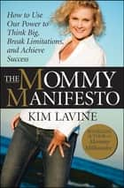 The Mommy Manifesto ebook by Kim Lavine