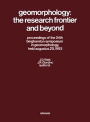 Geomorphology: The Research Frontier and Beyond: Proceedings of the 24th Binghamton Symposium in Geomorphology, August 25, 1993 ebook by Vitek, J.D.