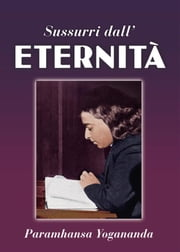 Sussurri Dall' Eternità ebook by Paramhansa Yogananda