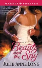 Beauty and the Spy ebook by Julie Anne Long