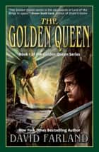 The Golden Queen ebook by David Farland
