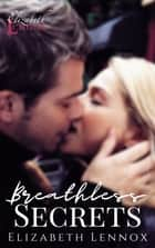 Breathless Secrets ebook by