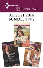 Harlequin Historical August 2014 - Bundle 1 of 2 - Beguiled by Her Betrayer\Salvation in the Rancher's Arms\The Viscount's Frozen Heart ebook by Louise Allen,Elizabeth Beacon,Kelly Boyce