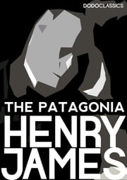 The Patagonia ebook by Henry James
