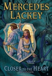 Closer to the Heart - Book Two of Herald Spy ebook by Mercedes Lackey