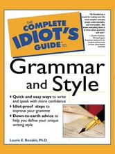 The Complete Idiot's Guide to Grammar and Style ebook by Laurie Tozakis,Rabbi Benjamin Blech