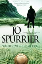North Star Guide Me Home ebook by Jo Spurrier