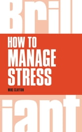 How to Manage Stress ebook by Mike Clayton