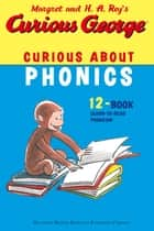 Curious George Curious About Phonics 12 Book Set (Read-aloud) ebook by H. A. Rey