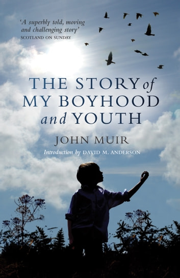 The Story of my Boyhood and Youth ebook by John Muir