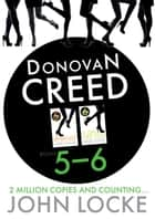 Donovan Creed Two Up 5-6 - Donovan Creed Books 5 and 6 ebook by John Locke