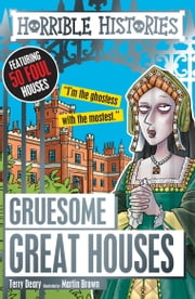 Horrible Histories: Gruesome Great Houses