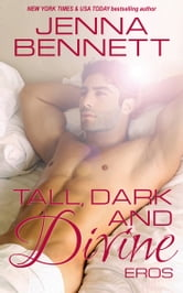 Tall, Dark and Divine: Eros ebook by Jenna Bennett