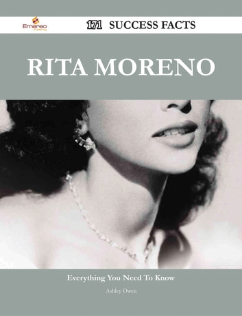Rita Moreno 171 Success Facts - Everything you need to know about Rita Moreno ebook by Ashley Owen