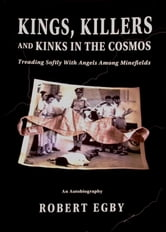Kings, Killers and Kinks in the Cosmos ebook by Robert Egby
