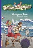 La cabane magique, Tome 52 - Ouragan au Texas ebook by Sidonie Van Den Dries, Philippe Masson, Mary Pope Osborne