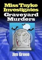Graveyard Murders ebook by Jim Green