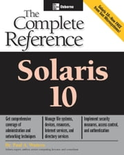 Solaris 10 The Complete Reference ebook by Kobo.Web.Store.Products.Fields.ContributorFieldViewModel