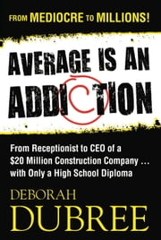 Average Is an Addiction ebook by Deborah Dubree