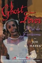 Ghost Fever - Mal de Fantasma ebook by Joe Hayes