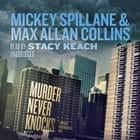 Murder Never Knocks - A Mike Hammer Novel audiobook by Mickey Spillane, Max Allan Collins