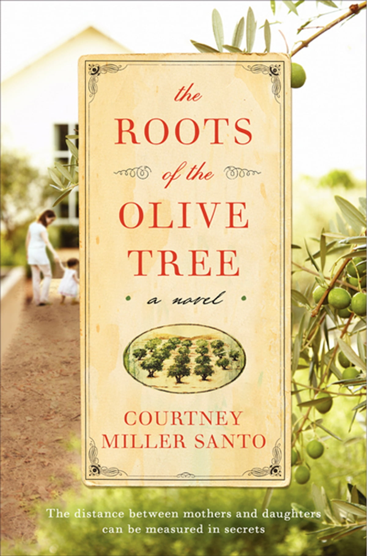 The Roots Of The Olive Tree Ebook By Courtney Miller Santo  9780062130532   Kobo