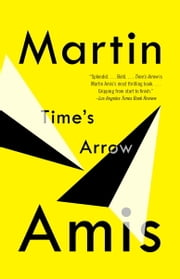 Time's Arrow ebook by Martin Amis